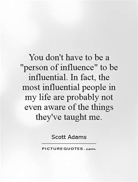 Who Has Most Influence by Quotes About Influential Quotesgram