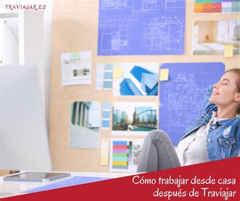 trabajar desde casa en barcelona c 243 mo trabajar desde casa despu 233 s de traviajar