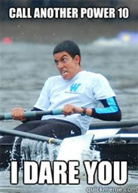 Funny Rowing Memes - rowing
