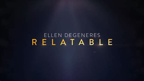 ellen degeneres relatable ellen degeneres relatable official trailer coming to