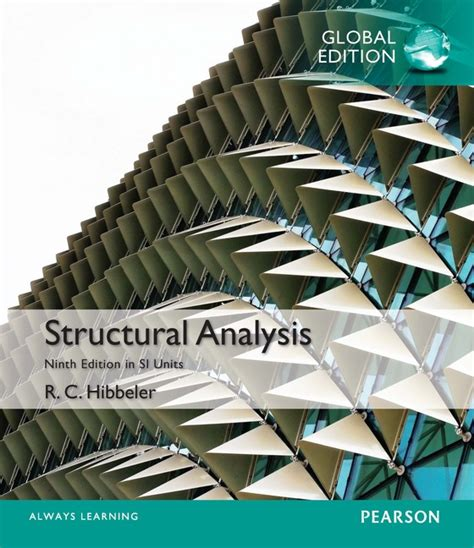 Buku Teknik Structural Analysis 8th structural analysis in si units global edition 9th hibbeler c buy at pearson