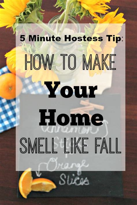 how to make your house smell like fall five minute hostess tip how to make your house smell like fall southern state of mind