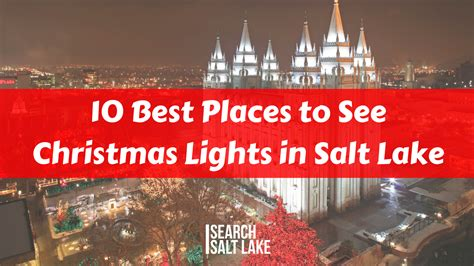10 Best Places To See Christmas Lights In Salt Lake Places To Go See Lights