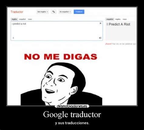 imagenes traductor google google traductor desmotivaciones