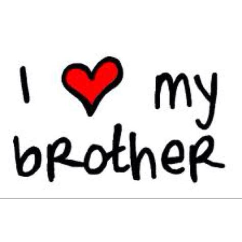 images of love you brother my brothers i will always love you brother q