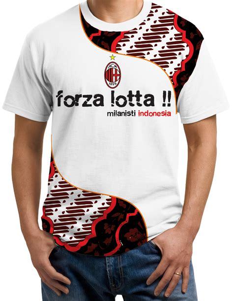 Kaos Tshirt Ac Milan Forza Milan t shirt batik bola custom jersey