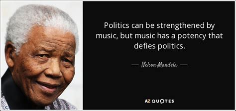 political biography of nelson mandela nelson mandela quote politics can be strengthened by