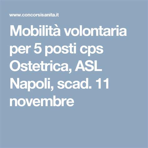 mobilità sanità mobilit 224 volontaria per 5 posti cps ostetrica asl napoli