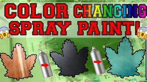 color changing spray paint testing out color changing spray paint chameleon