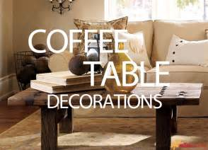 Coffee Table Decorations by How To Decorate A Coffee Table With Pottery Barns 171 Ezeliving