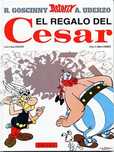 asterix spanish el regalo ast 233 rix colecci 243 n la colecci 243 n de los 225 lbumes de ast 233 rix el galo el regalo del c 233 sar