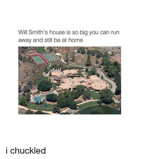 will smith house will smith s house is so big you can run away and still be