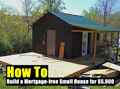 mortgage to build a house how to build a mortgage free small house for 5 900 shtf prepping central