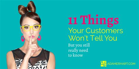11 Things To Never Tell Your by 11 Things Your Customers Won T Tell You Adam Erhart