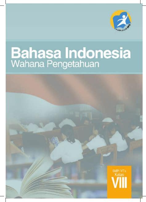 Bahasa Indonesia Smp Kelas 1 1 buku siswa bahasa indonesia kelas viii smp kurikulum 2013