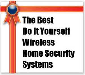 the best do it yourself wireless home security systems
