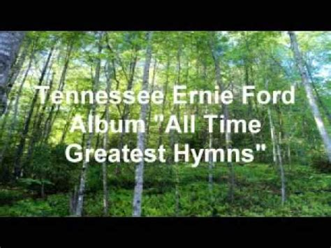 tenn ernie ford tenn ernie ford quot all time greatest hymns quot
