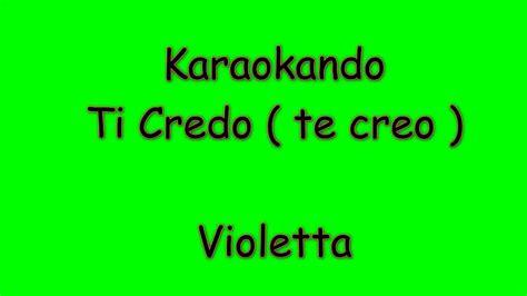 ti credo testo karaoke italiano ti credo te creo violetta testo