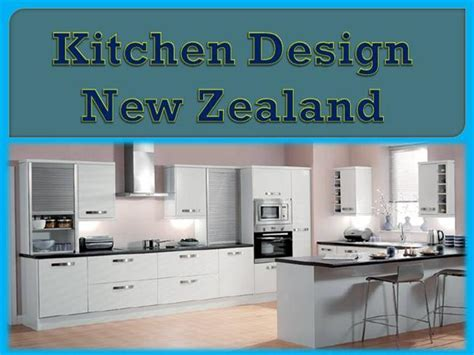 Kitchen Design New Zealand Kitchen Design New Zealand Authorstream