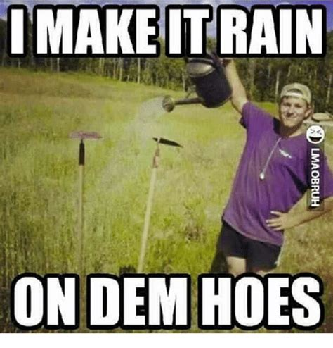 Make It Rain Meme - 25 best memes about make it rain on dem hoes make it