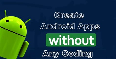 make android app how to create an android app without coding
