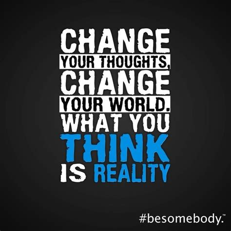 think change your thoughts change your books change your thoughts change your world what you think is