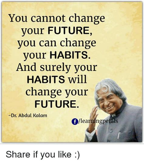 Habits That Can Change Your by 25 Best Memes About Abdul Kalam Abdul Kalam Memes