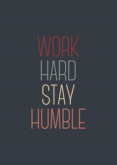 Work And Stay Humble be work stay humble www pixshark images