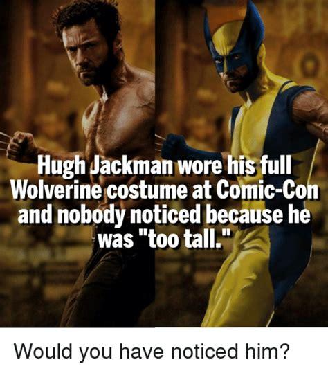 Hugh Jackman Meme - hugh jackman wore his full wolverine costume at comic con