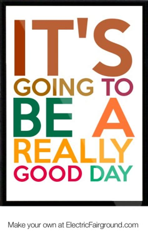 Its Going To Be A by Gonna Be A Great Day Images With Quotes Quotesgram