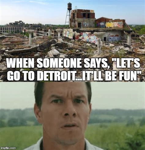 Detroit Meme - once a booming metropolis with good work now a slum