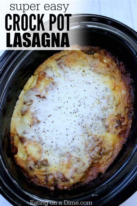 25 best ideas about crock pot lasagna on pinterest easy