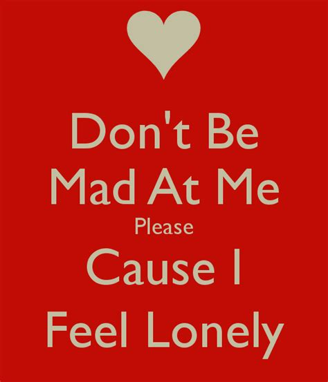 Dont Be Mad At Me Meme - dont be mad at me quotes quotesgram