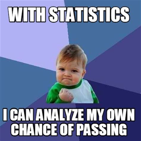 My Own Meme - meme creator with statistics i can analyze my own chance