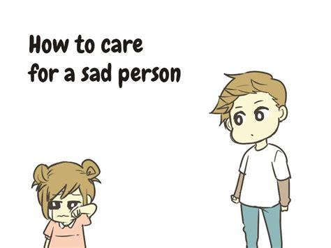 how to care for human how to care for sad person saddington