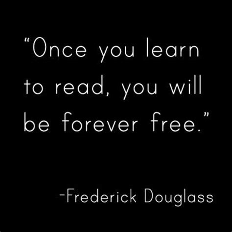 Frederick Douglass Learning To Read And Write Essay by 18 Best Literacy Quotes Images On Reading Books Proverbs Quotes And Sayings And Quotes