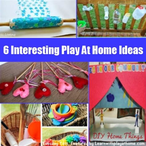 6 interesting play at home ideas diy home things
