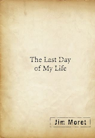 last in my books last day of my by jim moret reviews discussion