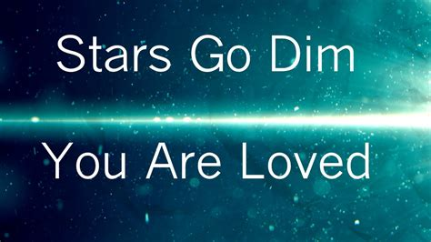where do sts go you are loved lyrics stars go dim youtube