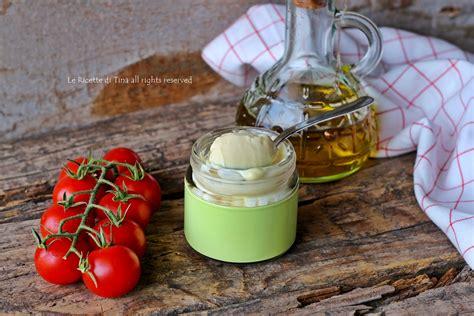 maionese fatta in casa ricetta ricetta maionese fatta in casa con pochi ingredienti e