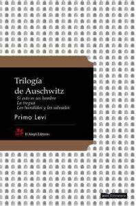 trilogia de auschwitz 8476696981 trilog 205 a de auschwitz primo levi ficha rese 241 as y puntuaci 243 n del libro por los usuarios de
