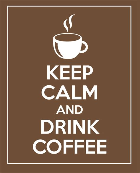 Keep Calm And Drink More Coffee in a drink advertisement