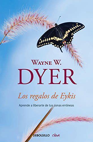 los regalos de eykis aprende a liberarte de tus zonas erróneas spanish edition ebook leer libro los regalos de eykis aprende a liberarte de