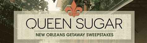 Oprah Sweepstakes 2016 - oprah com queensugarsweeps oprah queen sugar new orleans getaway sweepstakes 2016