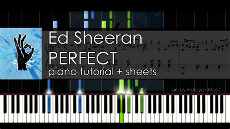 tutorial piano ed sheeran ed sheeran perfect piano tutorial sheets by