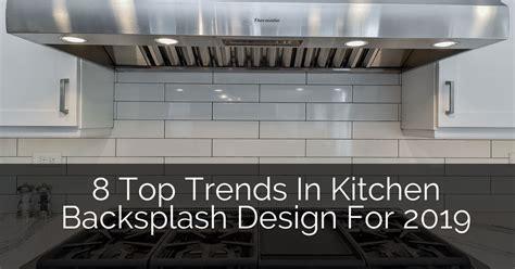 8 Top Trends In Kitchen Backsplash Design for 2019   Home