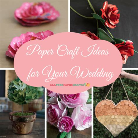 Paper Craft Ideas For Weddings - 20 paper craft ideas for your wedding