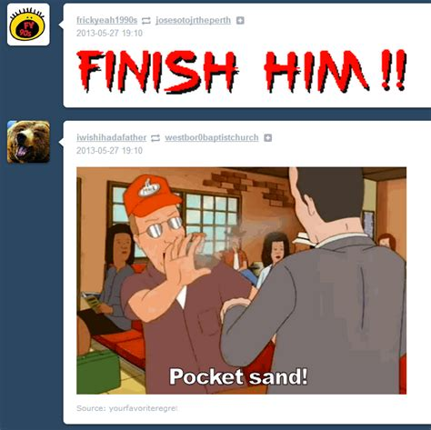 Sand Meme - finish him pocket sand know your meme