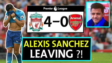 alexis sanchez review alexis sanchez is leaving arsenal liverpool 4 0