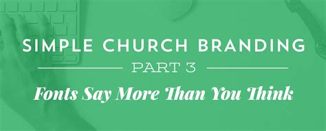 You Say More Than You Think simple church branding part 3 fonts say more than you